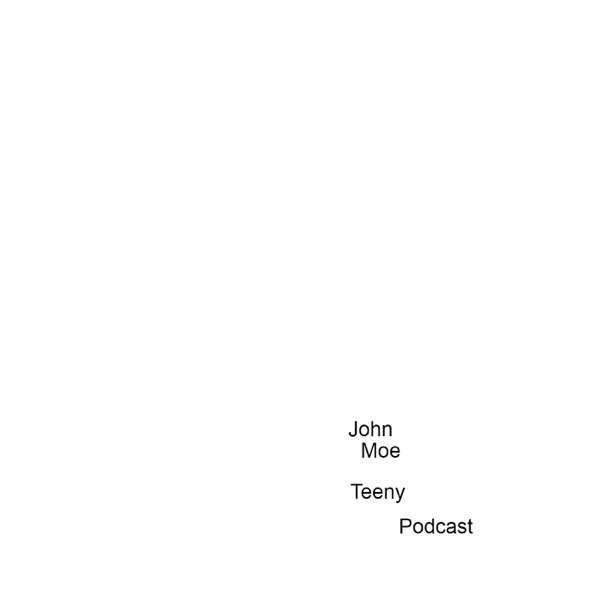 John Moe Teeny Podcast