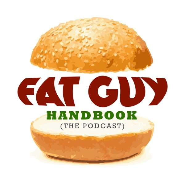 The Fat Guy Handbook Podcast