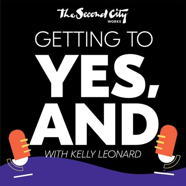 """Second City Works presents """"Getting to Yes, And"""""""