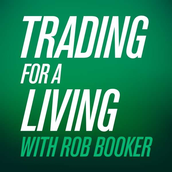 Trading For A Living with Rob Booker