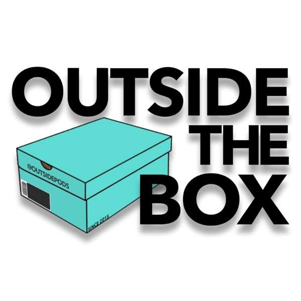 Outside The Box Podcast: A Different Way To Think About Sneakers