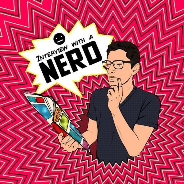 Interview with a Nerd
