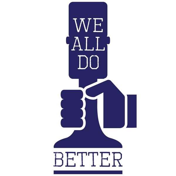 We All Do Better