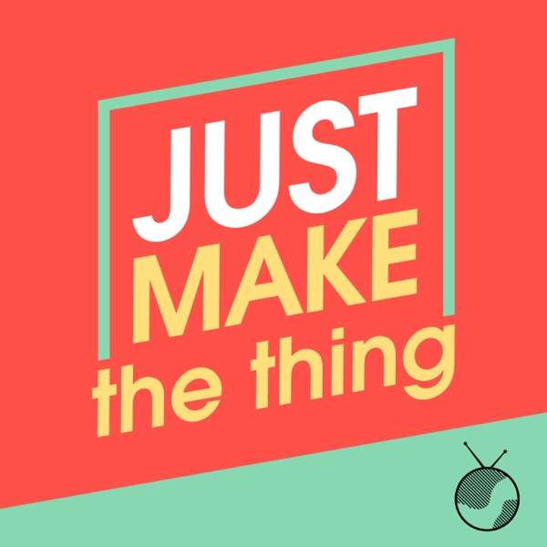 Just Make The Thing