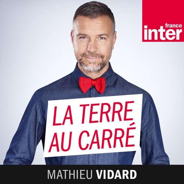 La Terre au carré – France Inter