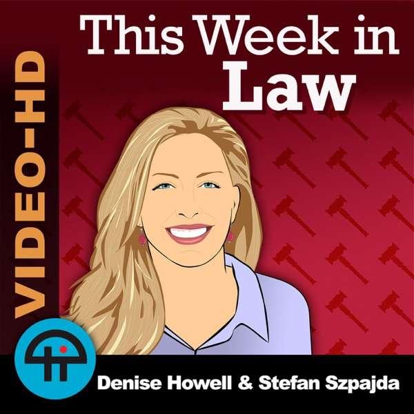 This Week in Law (Video)