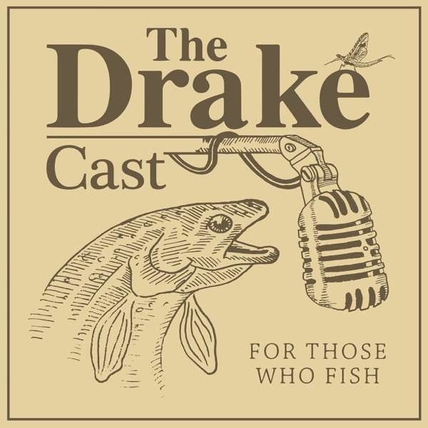 The DrakeCast – A Fly Fishing Podcast
