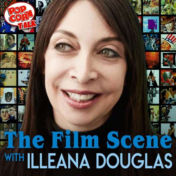 The Film Scene with Illeana Douglas