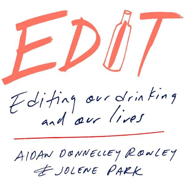 Editing Our Drinking and Our Lives