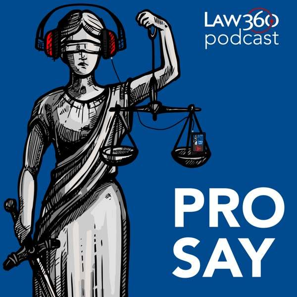 Law360's Pro Say – News & Analysis on Law and the Legal Industry
