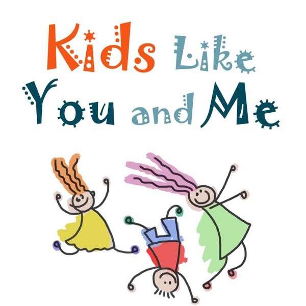 Kids Like You And Me