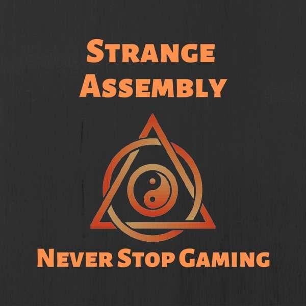Strange Assembly – Tabletop Gaming Podcast