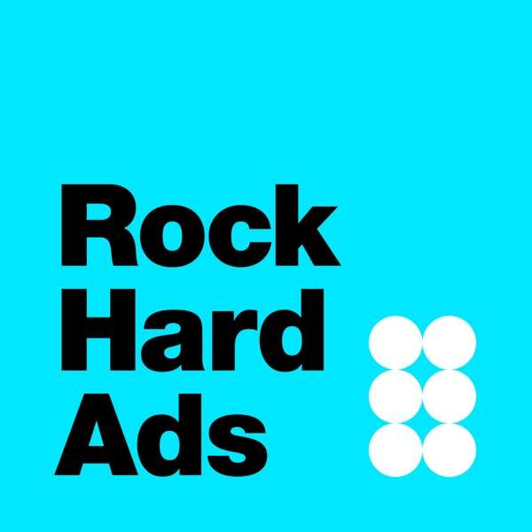Rock Hard Ads – An Advertising Podcast