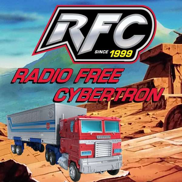Radio Free Cybertron – All of our Transformers podcasts!