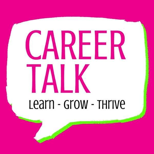 Career Talk: Learn – Grow – Thrive