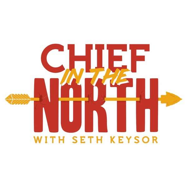 The Chief in the North Podcast