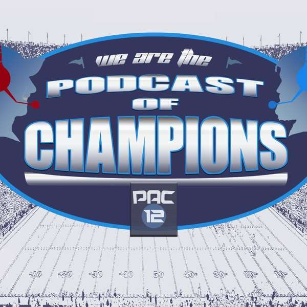 Podcast of Champions – Pac-12 Football Podcast