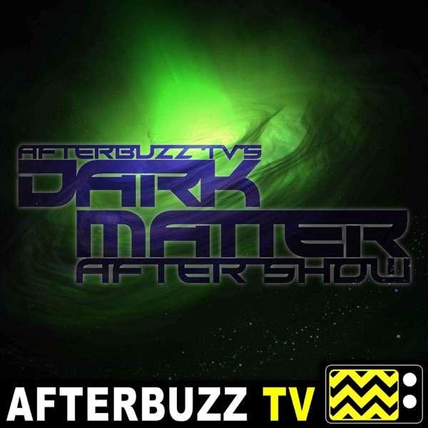 Dark Matter Reviews and After Show – AfterBuzz TV