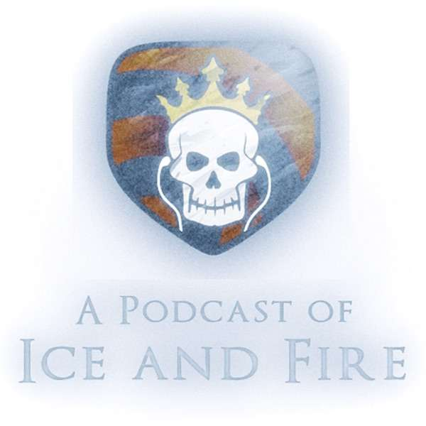 A Podcast of Ice and Fire