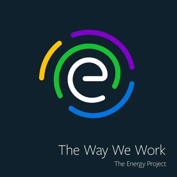 The Way We Work Podcast with Tony Schwartz