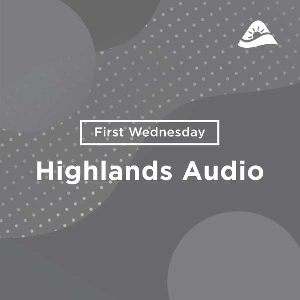 Church of the Highlands – Midweek Messages – Audio