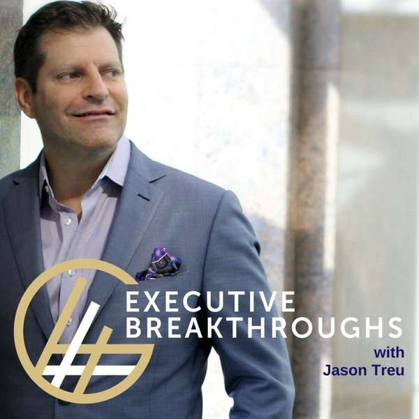 Executive Breakthroughs Podcast