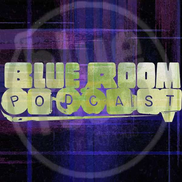 The Blue Room Podcast w/ Josh Wingo and Pauly Ray