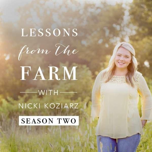 Lessons From The Farm | Nicki Koziarz