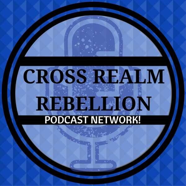 Cross Realm Rebellion Podcast Network
