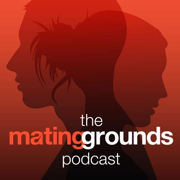 The Mating Grounds Podcast