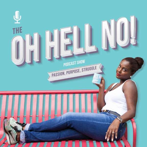 The Oh Hell No Podcast
