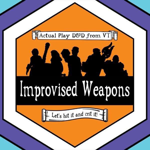 Improvised Weapons – A D&D Podcast