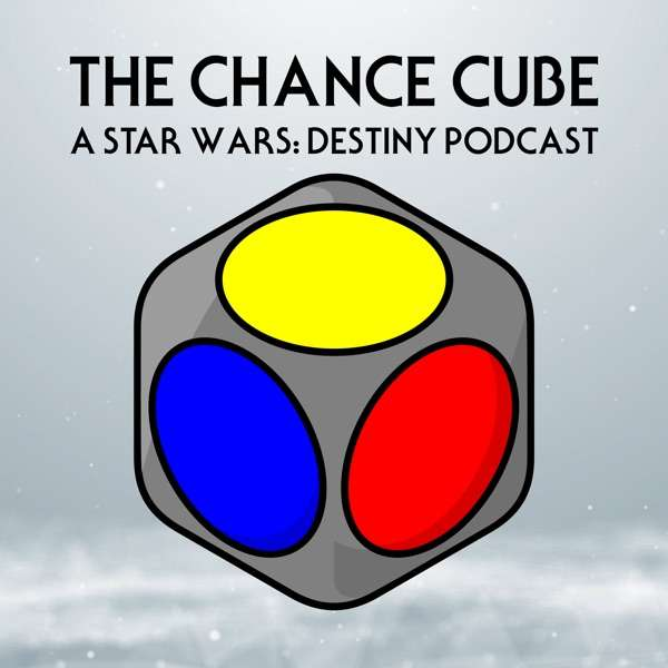 The Chance Cube – A Star Wars: Destiny Podcast