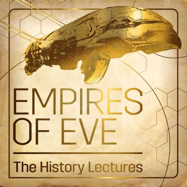 Empires of EVE: The History Lectures