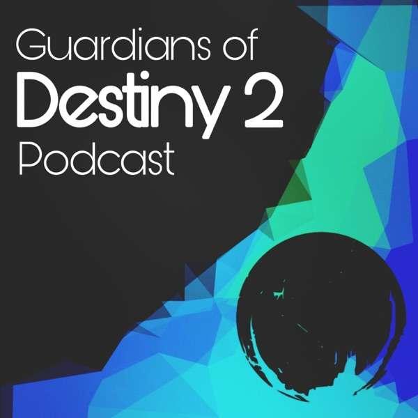 Guardians of Destiny 2 Podcast