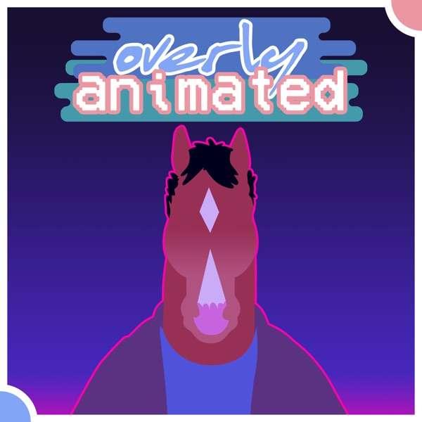 Overly Animated BoJack Horseman Podcasts