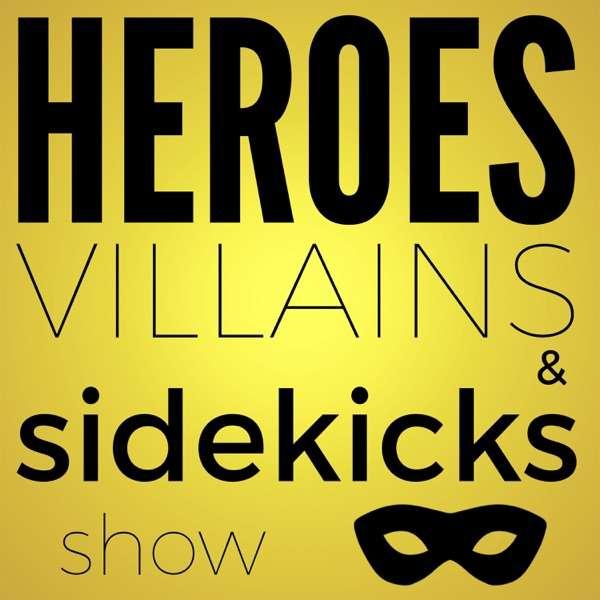 The Heroes, Villains and Sidekicks Show