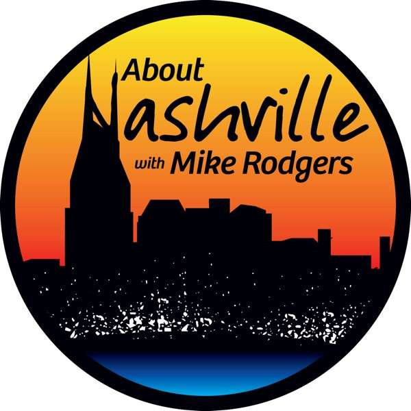 About Nashville Podcast w/ Mike Rodgers