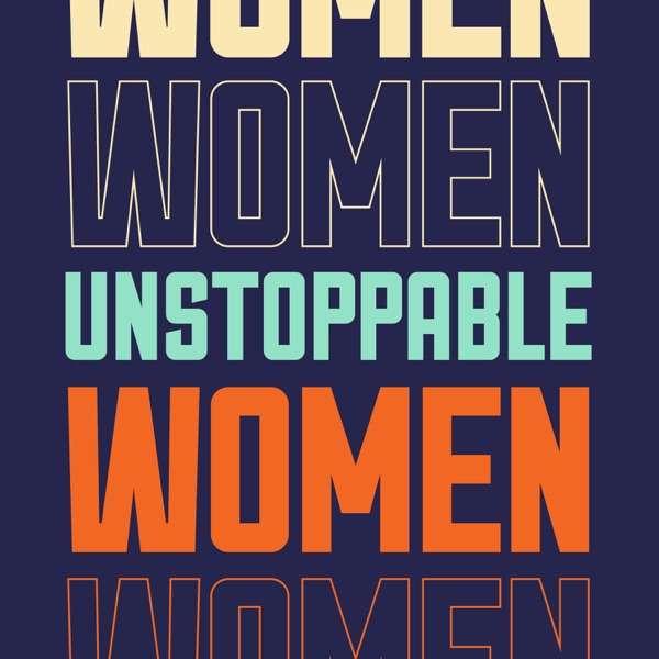 Unstoppable Women
