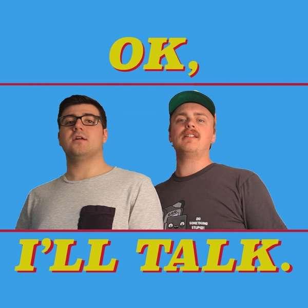 Ok, I'll Talk