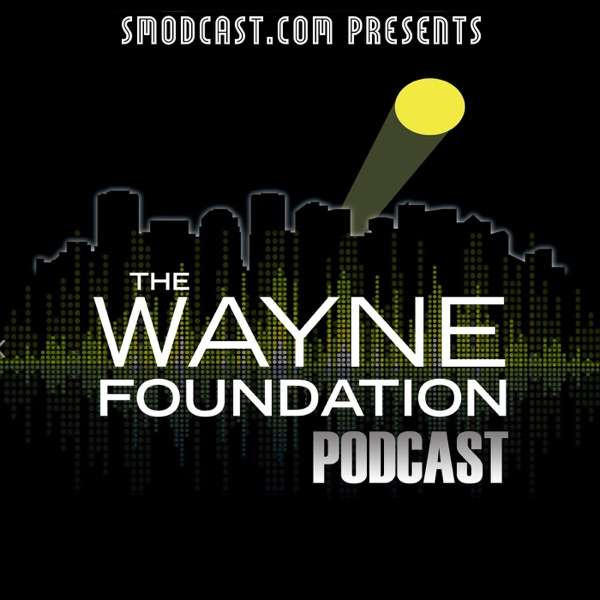 The Wayne Foundation Podcast
