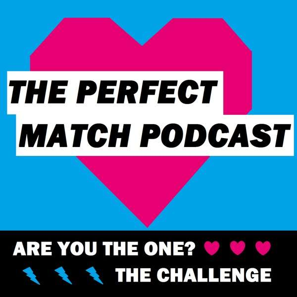 The Perfect Match Podcast: An Are You The One & The Challenge on MTV Podcast