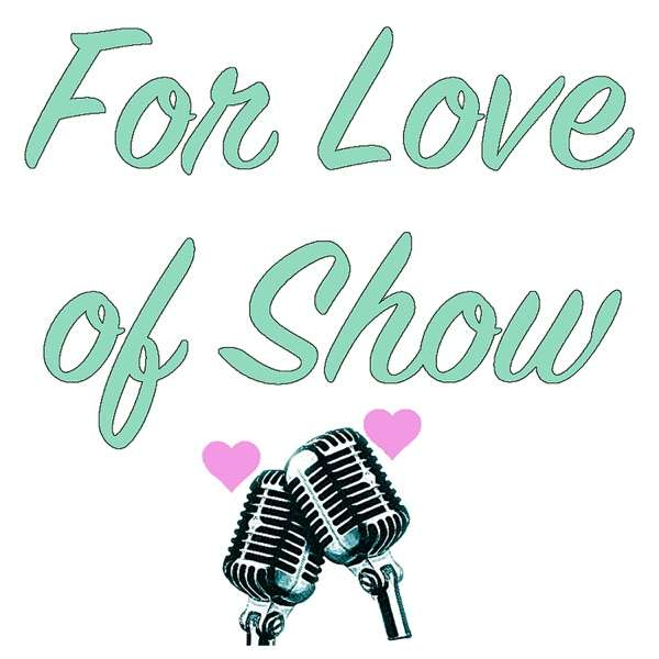 For Love of Show