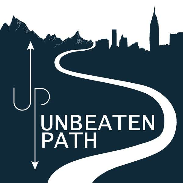 Unbeaten Path Podcast |  Careers, Career Change, Personal Development, Entrepreneurship, Adventure, Travel