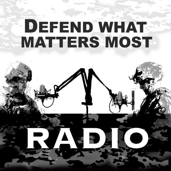 Defend What Matters Most Radio