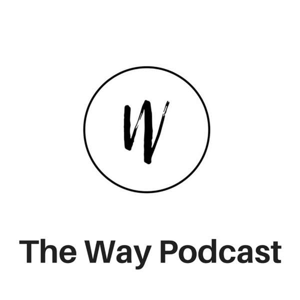 The Way Podcast