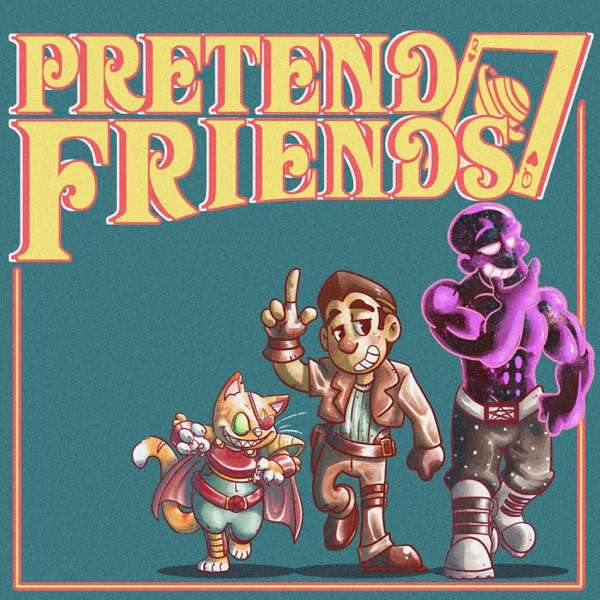 Pretend Friends – Tabletop RPG Adventures