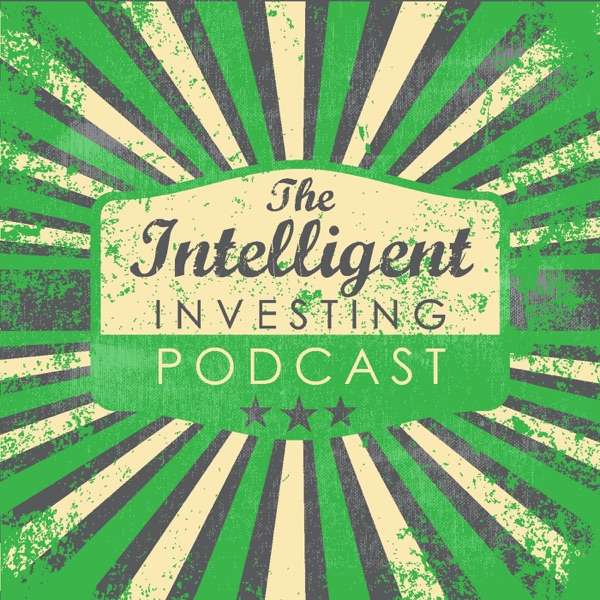 The Intelligent Investing Podcast