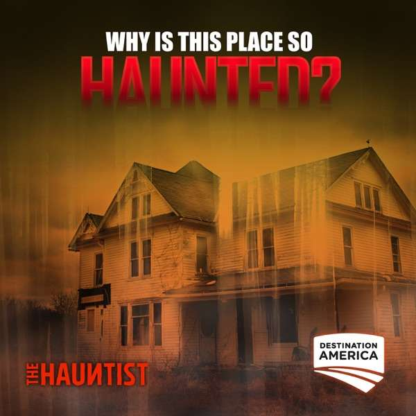 Why Is This Place So Haunted? – Destination America