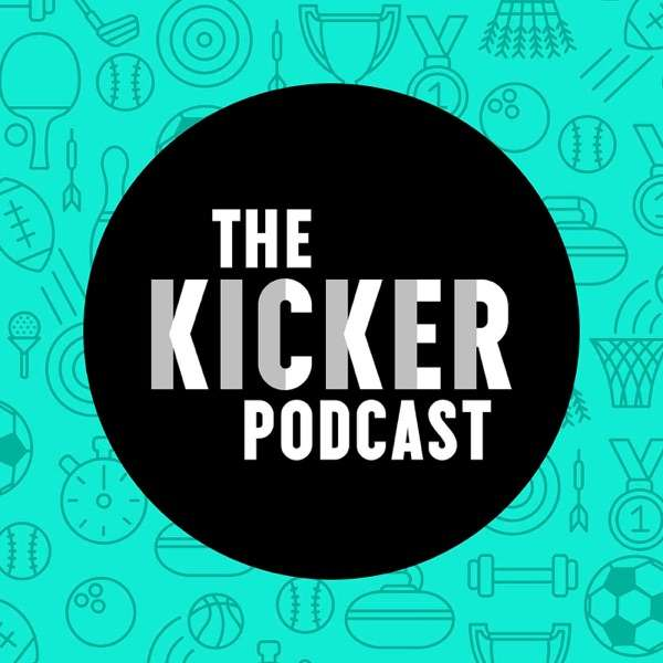 The Kicker Podcast: A Sports – Comedy Show